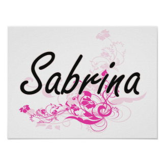 Sabrina Artistic Name Design with Flowers Poster