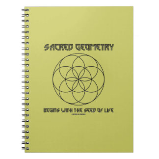 Sacred Geometry Begins With The Seed Of Life Spiral Notebook