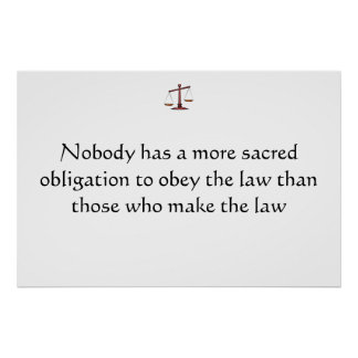 Sacred Obligations of Lawyers/Politicians Poster