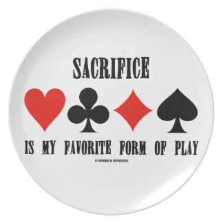 Sacrifice Is My Favorite Form Of Play Dinner Plate