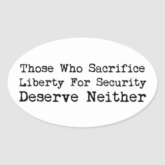 Sacrifice Liberty for Security Stickers