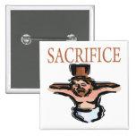 Sacrifice Pinback Button