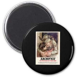 Sacrifice The Privilege Of Free Men Magnet