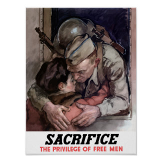 Sacrifice -- The Privilege Of Free Men -- WWII Poster