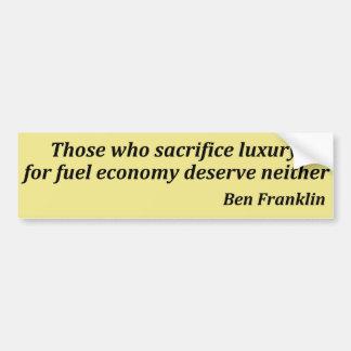 sacrificing luxury for fuel economy bumper sticker
