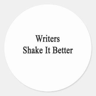 Sacudida de los escritores él mejor pegatina redonda