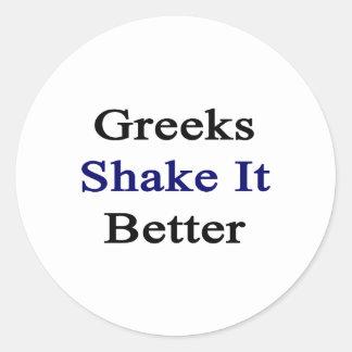 Sacudida de los Griegos él mejor Pegatina Redonda