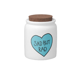 """Sad but Rad"" Sarcastic shirts, accessories, gifts Candy Dish"
