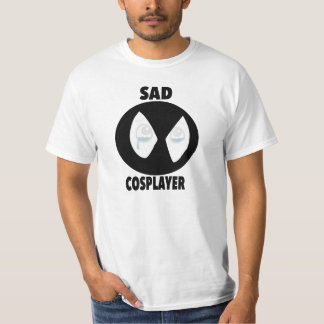 Sad Cosplayer T-Shirt