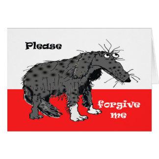 Sad dog , please forgive me. card