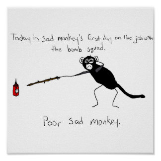 Sad Monkey Bomb Squad Poster