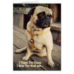 Sad Pug Miss You Greeting Card