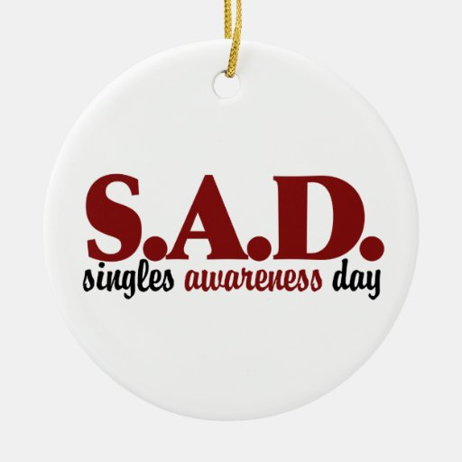 SAD Singles Awareness Day Double-Sided Ceramic Round Christmas Ornament