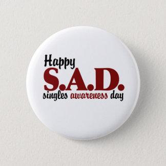SAD Singles Awareness Day Pinback Button