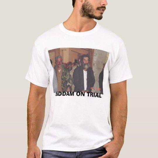 saddam-capture-unofficial3, SADDAM ON TRIAL T-Shirt