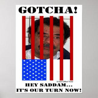 ¡SADDAM GOTCHA! Posters