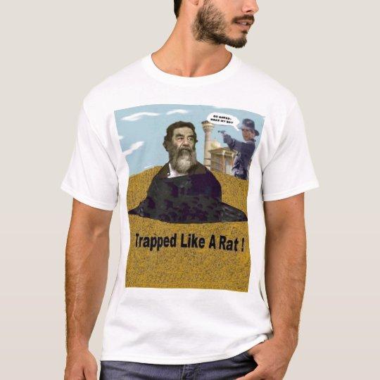 """Saddam, """"Trapped like a Rat."""" T-Shirt - Customized"""