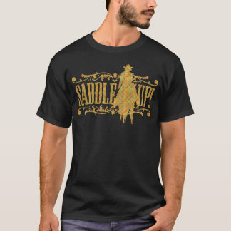 Saddle Up! T-Shirt