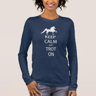 Saddlebred - Keep Calm and Trot On Long Sleeve Long Sleeve T-Shirt