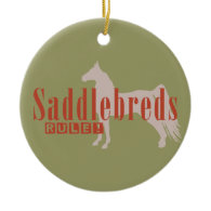Saddlebreds Rule Christmas Ornament
