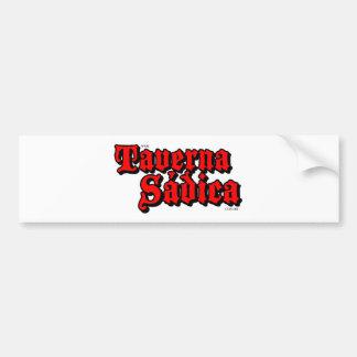 Sadistic tavern bumper sticker