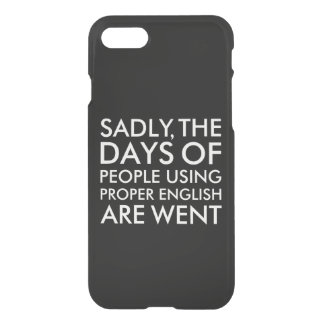 Sadly People Using Proper English Spelling iPhone 8/7 Case