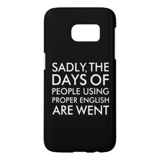 Sadly People Using Proper English Spelling Samsung Galaxy S7 Case
