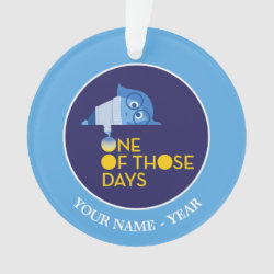 Circle Acrylic Ornament with One of Those Days with Inside Out's Sadness design