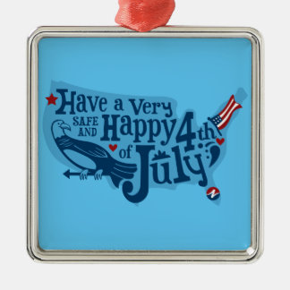 Safe And Happy 4th Of July Metal Ornament