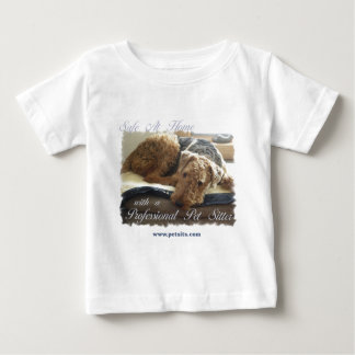 Safe At Home with a Professional Pet Sitter Baby T-Shirt