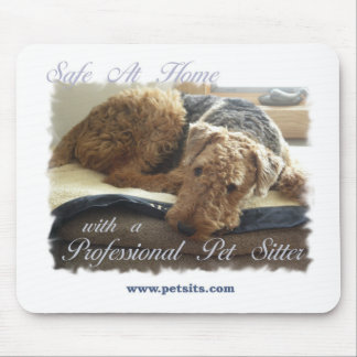 Safe At Home with a Professional Pet Sitter Mouse Pad
