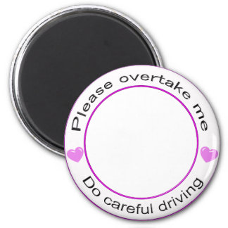 Safe driving and Careful driving 2 Inch Round Magnet