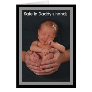 Safe in Daddy's hands Greeting Cards