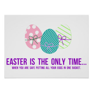 Safe to Put Eggs in One Basket Print