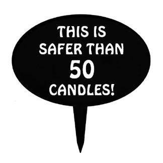 Safer than all those candles oval cake picks