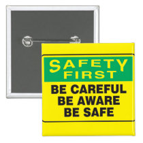 Safety First, Be Aware Button