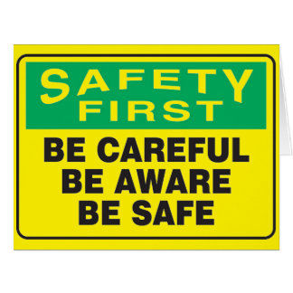 Safety First, Be Aware Card
