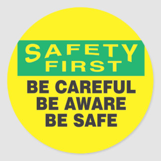 Safety First, Be Aware Classic Round Sticker