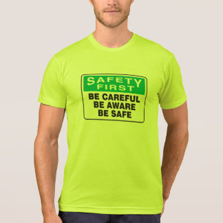 Safety First, Be Aware T-Shirt