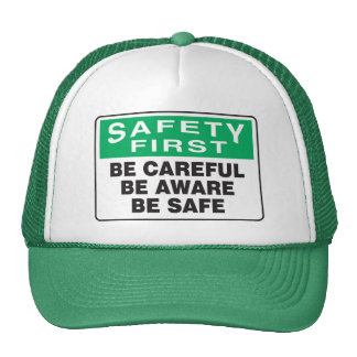 Safety First, Be Aware Trucker Hat