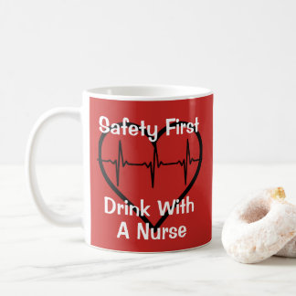 Safety First Drink With a Nurse Customized Mug
