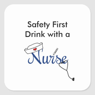Safety first, drink with a nurse favor square sticker