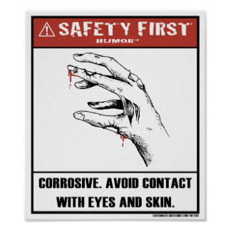 Safety First Humor-Corrosive Poster