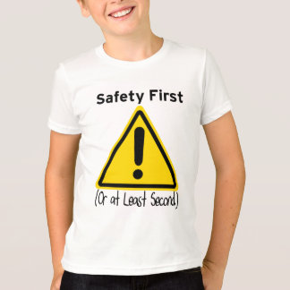 Safety First (or at least second) T-Shirt
