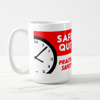 Safety Has No Quitting Time Coffee Mug