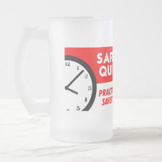 Safety Has No Quitting Time Frosted Glass Beer Mug