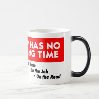 Safety Has No Quitting Time Magic Mug