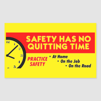 Safety Has No Quitting Time Rectangular Sticker