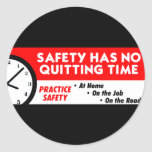 Safety Has No Quitting Time Round Stickers