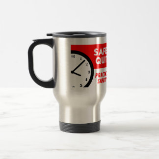 Safety Has No Quitting Time Travel Mug